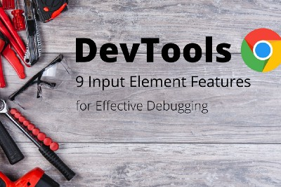 9 Element Tab Features in Chrome DevTools for Effective Debugging