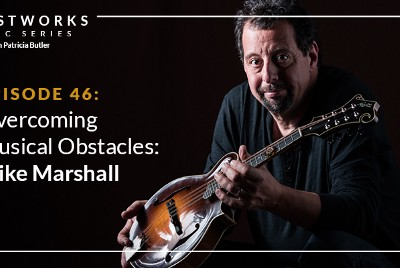 ArtistWorks Music Series—Overcoming Musical Obstacles: Mike Marshall
