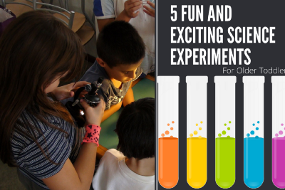5 Easy and Fun Science Experiments for Older Toddlers