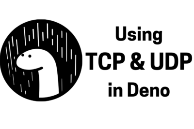 Using TCP and UDP in Deno