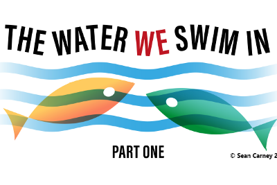 The Water We Swim In, Part 1