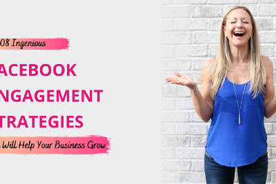 08 Ingenious Facebook Engagement Strategies That Will Help Your Business Grow