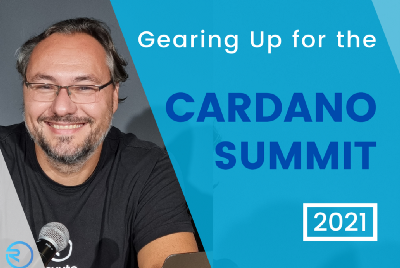 Gearing Up for the Cardano 2021 Summit