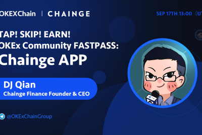 Tap!Skip!Earn!An expressway for users to OKExChain—Chainge and OKExChain AMA