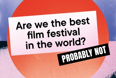 Are we the best film festival in the world?