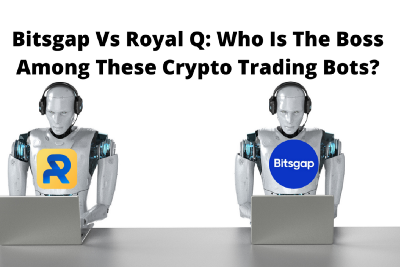 Bitsgap Vs Royal Q: Who Is The Boss Among These Crypto Trading Bots?
