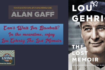 Lou Gehrig, The Lost Memoir. Interview with author Alan Gaff