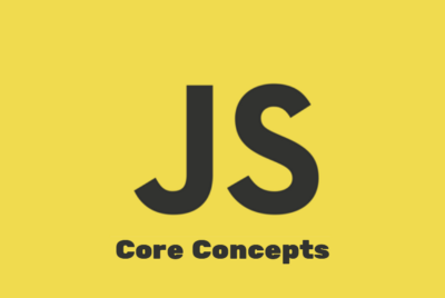 Some Core Concepts of JavaScript