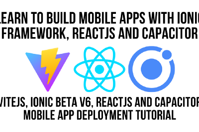 Build Mobile Apps with Ionic, ViteJS, React and Capacitor