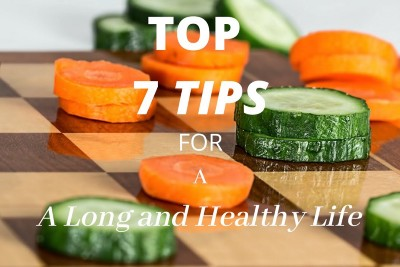 Seven Tips For A Long and Healthy Life