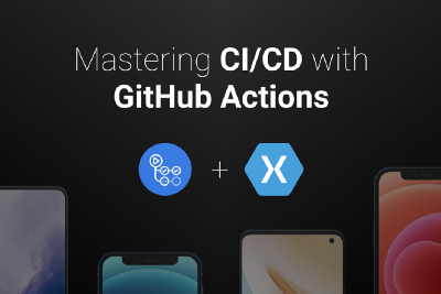 Building CI with GitHub Actions for Xamarin app