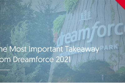 The Most Important Takeaway from Dreamforce 2021