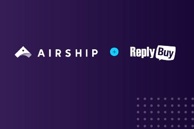 Airship Acquires ReplyBuy, Bringing Mobile Commerce Capabilities to Our Customers