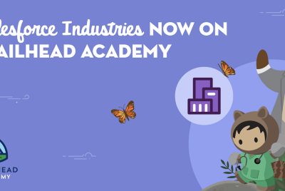 Build Salesforce Industries Skills with New Trailhead Academy Classes