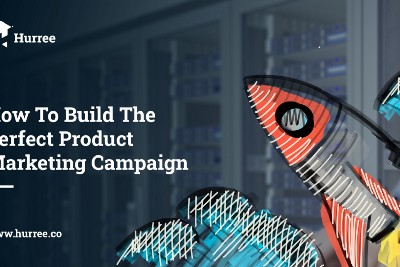 How To Build The Perfect Product Marketing Campaign