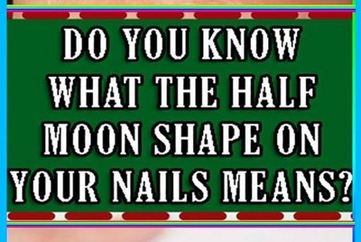 Do You Know What The Half Moon Shape On Your Nails Means The Answer Is More Important Than You…