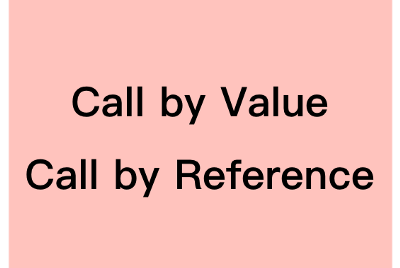 Call by Value、Call by Reference