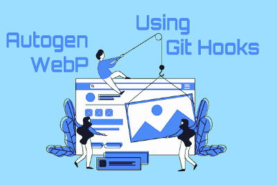 Automatically create WebP for new JPG and PNG images in a Git project using Git Hooks