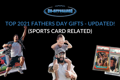 Top Father's Day Gift Ideas For Sports Card Collectors!