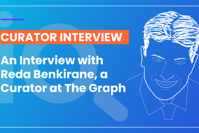 An Interview with Reda Benkirane, a Curator working at The Graph Protocl.