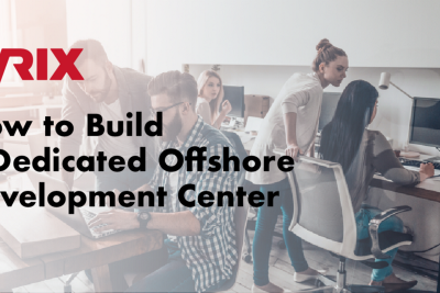 How to Build a Dedicated Offshore Development Center