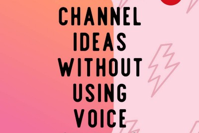 5 Youtube channel ideas without using your voice (Part2)