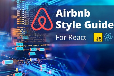 How to Set Up Airbnb Style Guide for React Projects