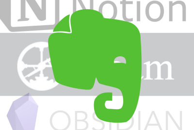 Notion, Roam, and Obsidian didn't Work For Me, But Evernote Did