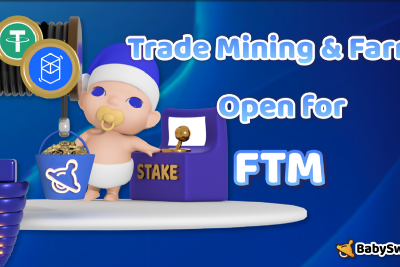 FTM is in Trade Mining & Farm with BabySwap!