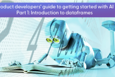 Product developer's guide to getting started with AI—Part 1: Introduction to dataframes
