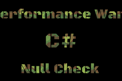 Performance Wars—Null Check—C#