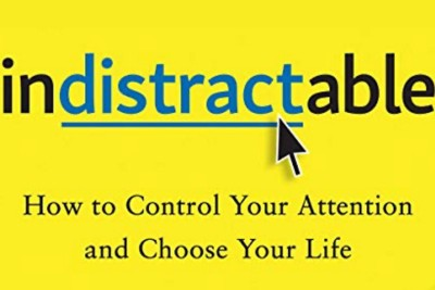 Review of Indistractable: What Are the Distractions Keeping Me From My Life's Best Work?