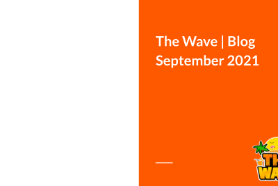 The Wave®   September Experience Blog 2021