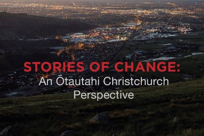 Stories of Changes- An Ōtautahi Christchurch perspective.