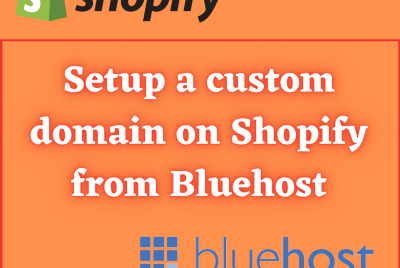 How To Setup A Custom Domain On Shopify From Bluehost