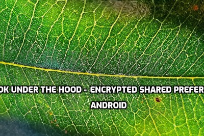This blog will help you understand the internals EncryptedSharedPreferences.