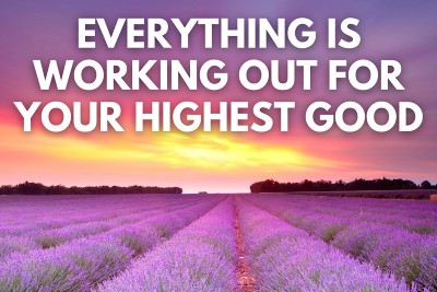 Everything Is Working Out for Your Highest Good Affirmations