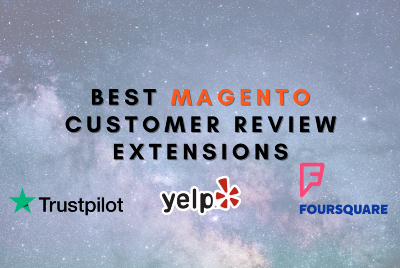 Magento Customer Review Extensions to Benefit Your E-commerce
