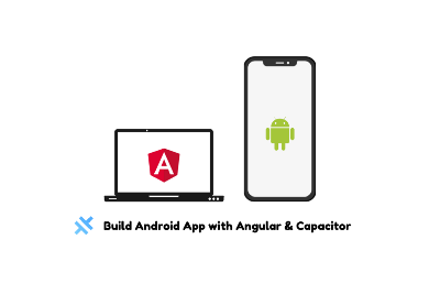 Build Android app with Angular & Capacitor