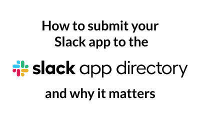 How to submit your Slack app to the App Directory and why it matters