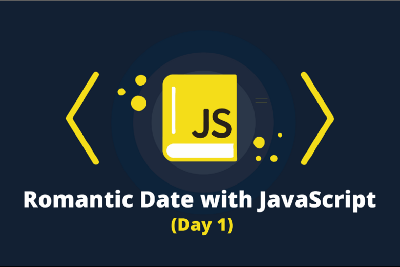 Romantic Date with JavaScript ❤| Day 1