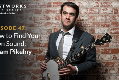 ArtistWorks Music Series—How to Find Your Own Sound: Noam Pikelny