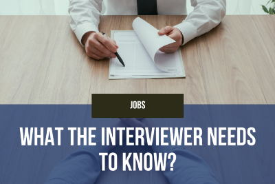 What the interviewer needs to know?