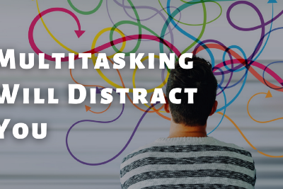 Multi-Tasking will Distract you