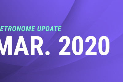 Metronome Update — March 2020