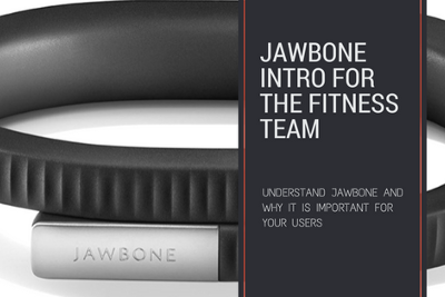 A Jawbone Intro for the Fitness Team