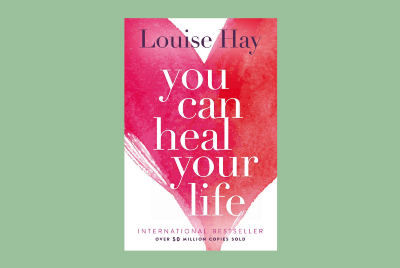 Book Summary: You Can Heal Your Life by Louise Hay
