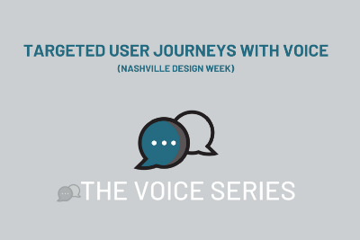 How To Build Targeted User Journeys With Voice