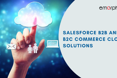 Salesforce Consulting Services: Comparison between Salesforce B2B and B2C Commerce Cloud Solutions