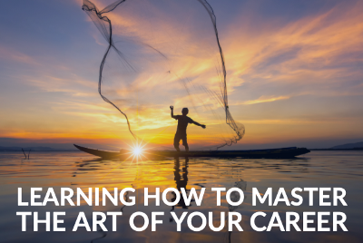 Learning to Master the Art of Your Career